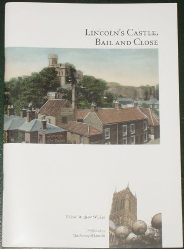Lincoln's Castle, Bail and Close, edited by Andrew Walker